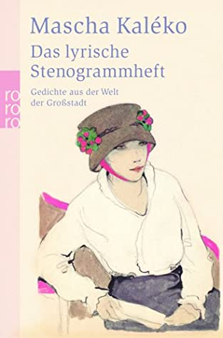 Das Lyrische Stenogrammheft By Mascha Kaléko