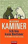 Ich bin kein Berliner. Ein Reiseführer für faule Touristen