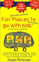 Fun And Educational Places To Go With Kids And Adults In Southern California