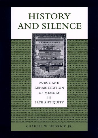 History and Silence Purge and Rehabilitation of Memory in Late Antiquity