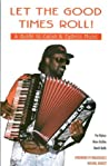 Let the Good Times Roll!: A Guide to Cajun & Zydeco Music