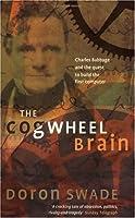 The Cogwheel Brain,