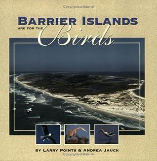 Barrier Islands Are for the Birds (Children's Books) (Children's Books)