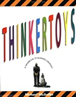 Thinkertoys: Handbook of Business Creativity for the 90's