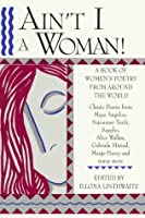 Ain't I a Woman!: A Book of Women's Poetry from Around the World