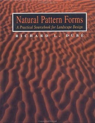 Natural Pattern Forms: A Practical Sourcebook for Landscape Design