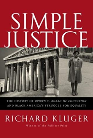 Simple Justice The History Of Brown V Board Of Education