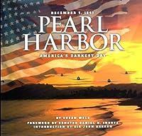 December 7, 1941, Pearl Harbor: America's Darkest Day