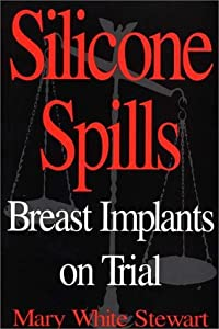 Silicone Spills: Breast Implants On Trial