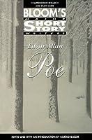 Edgar Allan Poe (Bloom's Major Short Story Writers)