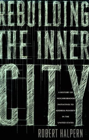 Rebuilding the Inner City by Robert Halpern