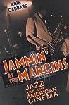 Jammin' at the Margins by Krin Gabbard