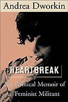 Heartbreak : The Political Memoir Of A Feminist Militant