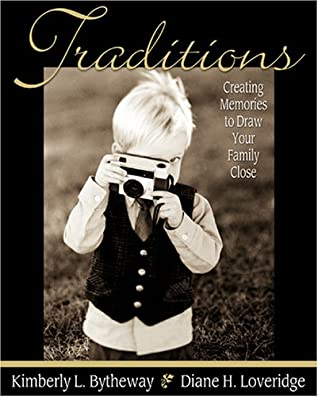 Traditions: Creating Memories to Draw Your Family Close