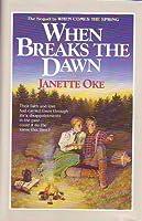 When Breaks the Dawn (Canadian West #3) (Janette Oke Keepsake Collection)