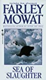 Sea of Slaughter by Farley Mowat