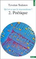 Poétique (Qu'est Ce Que Le Structuralisme ? Tome 2)
