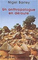 L'anthropologue En Déroute