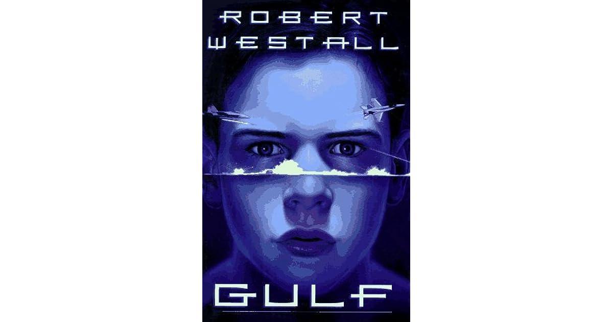 gulf by robert westall essay Making sense out of senselessness: and gulf (runner-up for the robert westall's first novel.