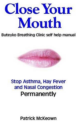 Book cover Close Your Mouth  Buteyko Breathing Clinic self help manual (2004, Asthma Care)
