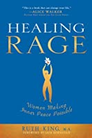 Healing Rage: Women Making Inner Peace Possible