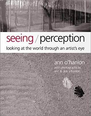 Seeing/Perception: Looking at the World Through an Artist's Eyes