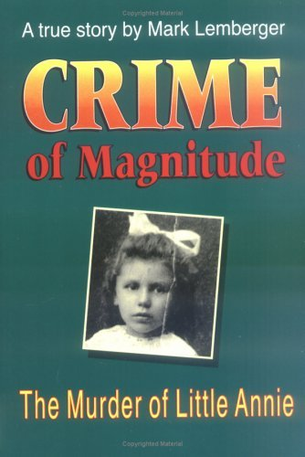 Crime of Magnitude The Murder of Little Annie