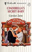 Cinderella's Secret Baby  (The Brubaker Brides) (Silhouette Romance , No 1308)