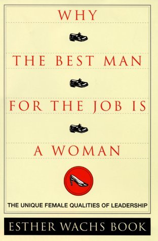 Why-the-Best-Man-for-the-Job-Is-A-Woman-The-Unique-Female-Qualities-of-Leadership