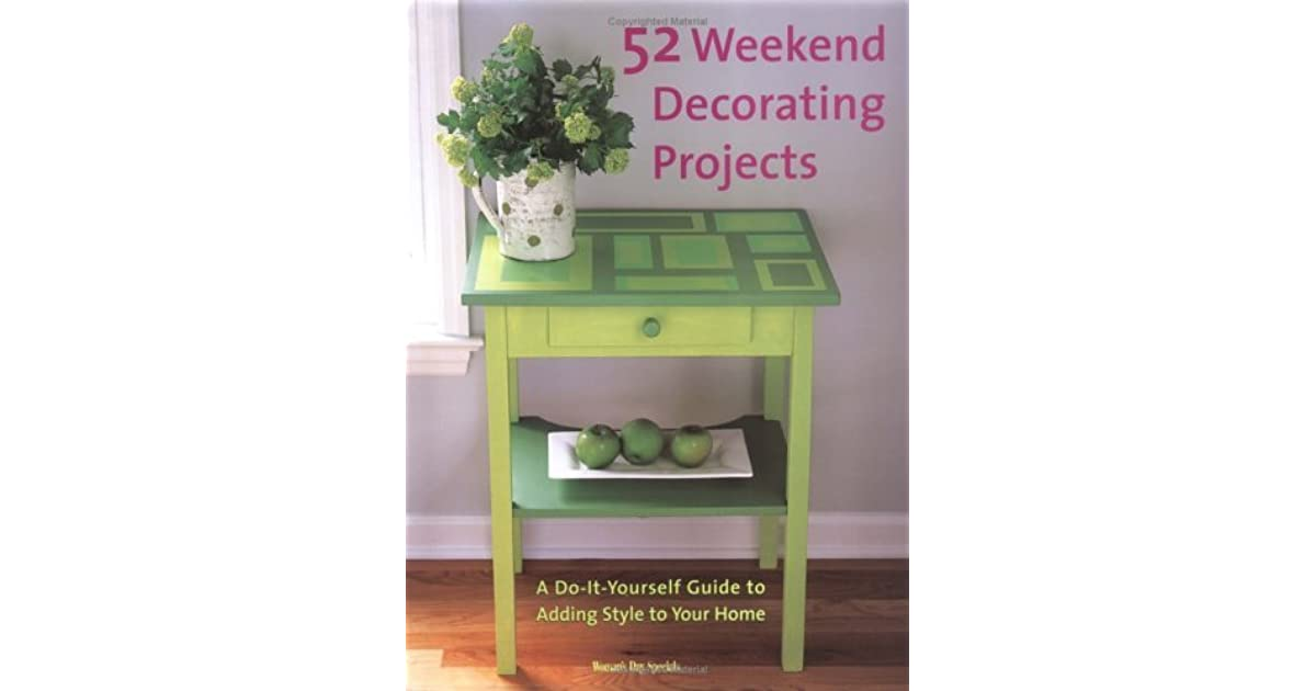 52 weekend decorating projects a do it yourself guide to adding 52 weekend decorating projects a do it yourself guide to adding style to your home by womans day magazine solutioingenieria Gallery