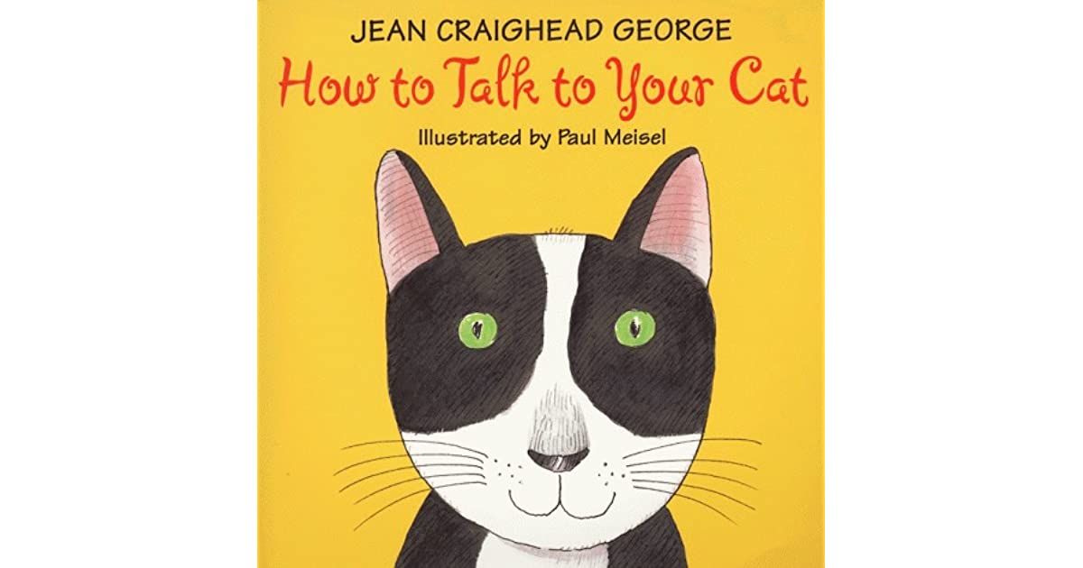 Jean Craighead George Quotes: How To Talk To Your Cat By Jean Craighead George
