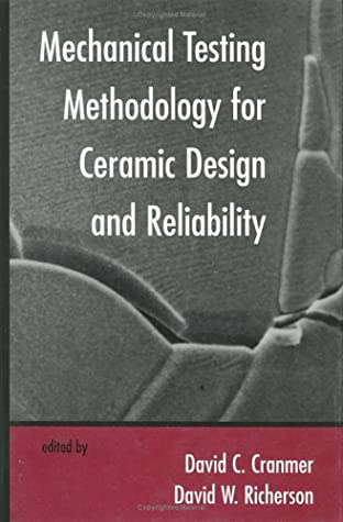Mechanical Testing Methodology for Ceramic Design and Reliability