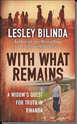 With What Remains: A Widow's Quest for Truth in Rwanda