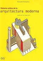 Historia Critica De La Arquitectura Moderna (Spanish Edition)