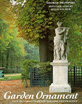 Garden Ornament: Five Hundred Years of History and Practice