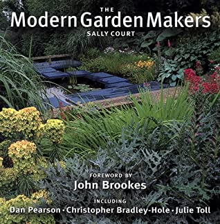 The Modern Garden Makers by Sally Court
