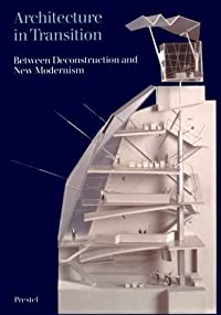 Architecture in Transition: Between Deconstruction and New Modernism