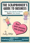 The Scrapbooker's Guide to Business: What You Need to Know Before You Invest