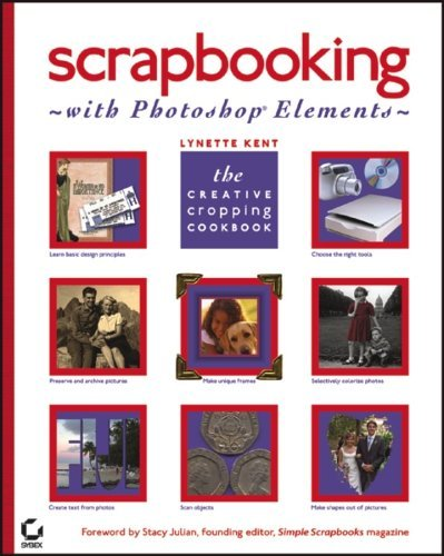 Scrapbooking with Photoshop Elements  the creative cropping cookbook-Sybex (2004)