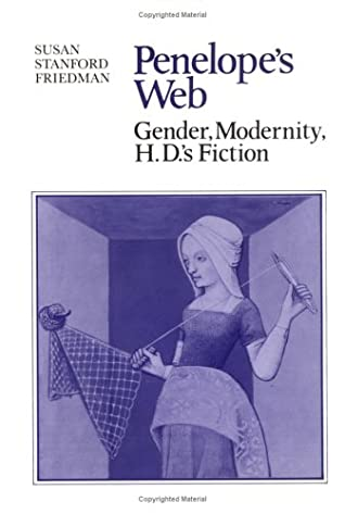 Penelope's Web: Gender, Modernity, H  D 'S Fiction by Susan
