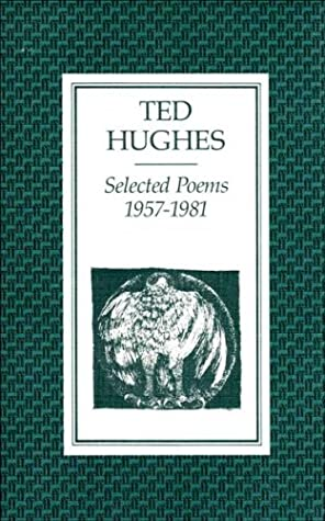 Selected Poems, 1957-1981 by Ted Hughes