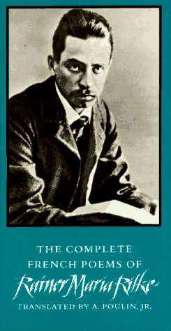 The Complete French Poems Of Rainer Maria Rilke By Rainer