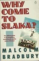 Why Come to Slaka?: The Official Guide to an Imaginary, Mysteriously Mobile Piece of Europe