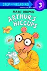 Arthur's Hiccups (Step-Into-Reading, Step 3)