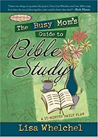 The Busy Mom's Guide to Bible Study Download PDF/ePUB eBook