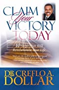 Claim Your Victory Today: 10 Steps That Will Revolutionize Your Life