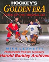 Hockey's Golden Era (Stars Of The Original Six)
