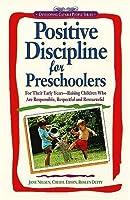 Positive Discipline for Preschoolers (Positive Discipline)