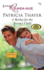 A Mother for the Tycoon's Child  (Rocky Mountain Brides #3)
