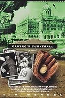 Castro's Curve Ball